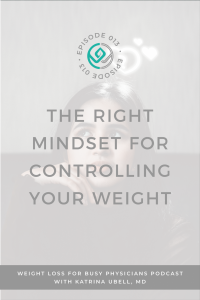 The-Right-Mindset-for-Controlling-Your-Weight