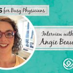 Ep #36: A Life-Changing 110 Pound Weight Loss: Interview with Angie Beauchaine, MD