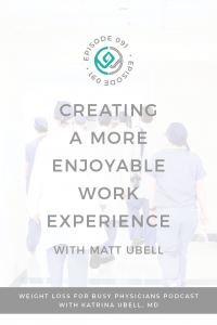 Creating-a-More-Enjoyable-Work-Experience-with-Matt-Ubell