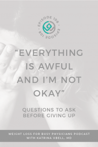 """""""Everything-is-Awful-and-I'm-Not-Okay""""-Questions-to-Ask-Before-Giving-Up"""
