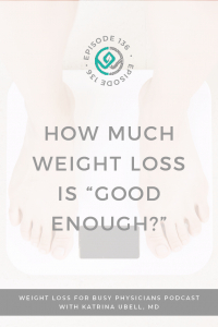 """How-Much-Weight-Loss-Is -""""Good-Enough-?"""""""