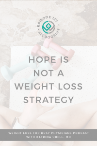 Hope-Is-Not-A-Weight-Loss-Strategy