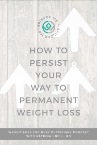 how-to-persist-your-way-to-permanent-weight-loss