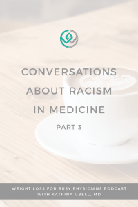 Conversations-About-Racism-in-Medicine-Part-3