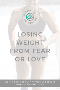 Losing-Weight-From-Fear-or-Love