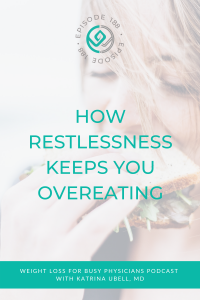 How-Restlessness-Keeps-You-Overeating
