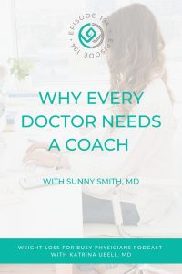 Why-Every-Doctor-Needs-a-Coach-with-Sunny-Smith,-MD