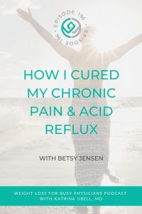 How-I-Cured-My-Chronic-Pain-&-Acid-Reflux-with-Betsy-Jensen