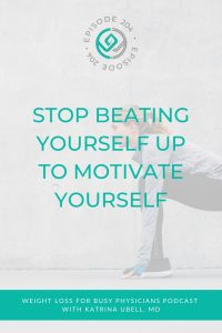 Stop-Beating-Yourself-Up-to-Motivate-Yourself
