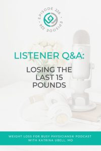 Listener Q&A:-Losing-the-Last-15-Pounds