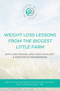 Weight-Loss-Lessons-From-the-Biggest-Little-Farm-with-Lynn-Grogan-Lead-Coach-in-WLDO-&-Director-of-Programming