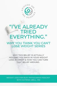 """""""I've-Already-Tried-Everything.""""-Why-You-Think-You-Can't-Lose-Weight-Series"""