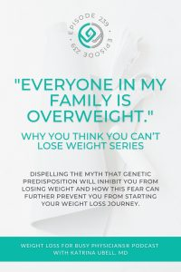 """""""Everyone-In-My-Family-Is-Overweight.""""-Why-You-Think-You-Can't-Lose-Weight-Series"""